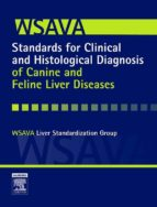 E-Book - WSAVA Standards for Clinical and Histological Diagnosis of Canine and Feline Liver Diseases (eBook)