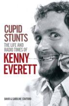 Cupid Stunts:The Life & Radio Times Of Kenny Everett (ebook)
