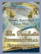 The Prophetic Supernatural Experience (ebook)