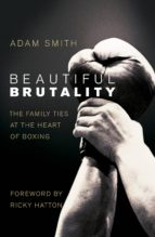 Beautiful Brutality: The Family Ties at the Heart of Boxing (eBook)