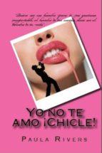 YO NO TE AMO ¡CHICLE! (ebook)