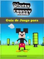 Guía De Juego Para Disney Crossy Road