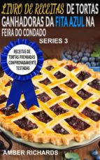Livro De Receitas De Tortas Ganhadoras Da Fita Azul Na Feira Do Condado (ebook)