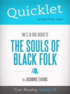 QUICKLET ON W.E.B. DU BOIS'S THE SOULS OF BLACK FOLK (CLIFFSNOTES-LIKE BOOK SUMMARY)