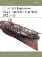 IMPERIAL JAPANESE NAVY AIRCRAFT CARRIERS 1921-45