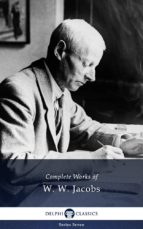 Delphi Complete Works of W. W. Jacobs (Illustrated) (ebook)