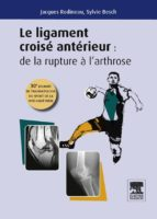 Le ligament croisé antérieur : de la rupture à l'arthrose (ebook)
