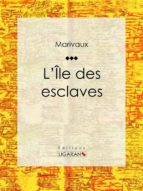 L'Ile des esclaves (ebook)