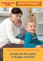 Kinder bis drei Jahre in Krippe und Kita (ebook)
