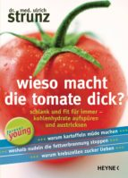 Wieso macht die Tomate dick? (ebook)