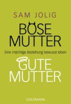 BÖSE MUTTER - GUTE MUTTER