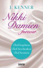 Nikki & Damien forever (Stark Novellas 4-6) (ebook)