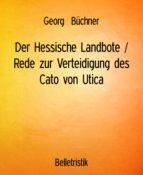 Der Hessische Landbote / Rede zur Verteidigung des Cato von Utica (ebook)