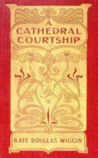 A Cathedral Courtship (ebook)