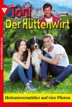 Toni der Hüttenwirt 174 - Heimatroman (ebook)