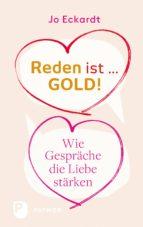 Reden ist Gold - wie Gespräche die Liebe stärken (ebook)