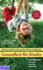 Gesundheit für Kinder: Kinderkrankheiten verhüten, erkennen, behandeln (ebook)
