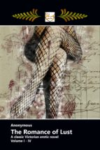 THE ROMANCE OF LUST: A CLASSIC VICTORIAN EROTIC NOVEL