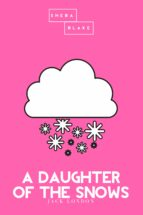 A DAUGHTER OF THE SNOWS | THE PINK CLASSIC