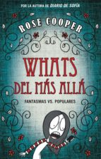 Whats del más allá (Fantasmas vs Populares 1) (ebook)