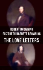 The Love Letters of Elizabeth Barrett Browning & Robert Browning (ebook)