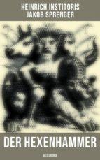 Der Hexenhammer (Gesamtausgabe in 3 Bänden) (ebook)
