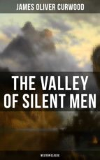 The Valley of Silent Men (Western Classic) (ebook)