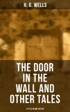 THE DOOR IN THE WALL AND OTHER TALES - 8 Titles in One Edition (ebook)