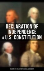 DECLARATION OF INDEPENDENCE & U.S. CONSTITUTION (INCLUDING THE BILL OF RIGHTS AND ALL AMENDMENTS)