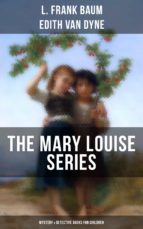 THE MARY LOUISE SERIES (Mystery & Detective Books for Children) (ebook)