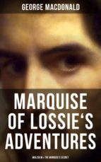 MARQUISE OF LOSSIE'S ADVENTURES: Malcolm & The Marquis's Secret (ebook)