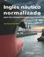 INGLÉS NÁUTICO NORMALIZADO PARA LAS COMUNICACIONES MARÍTIMAS