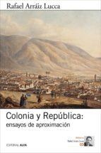 Colonia y República: ensayos de aproximación (ebook)