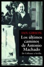 LOS ÚLTIMOS CAMINOS DE ANTONIO MACHADO