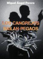 LOS CANGREJOS BAILAN PEGAOS (ebook)