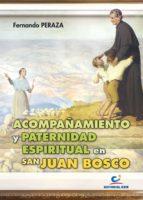 Acompañamiento y paternidad espiritual en san Juan Bosco (ebook)