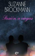 Pasión a ciegas (ebook)