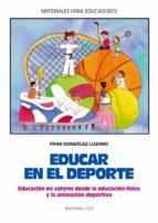 Educar en el deporte. Educación en valores desde la Ed. Física y la animación deportiva