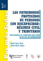 Los patrimonios protegidos de personas con discapacidad: régimen civil y tributario