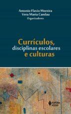 Currículos, disciplinas escolares e culturas (ebook)