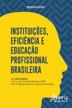 INSTITUIÇÕES, EFICIÊNCIA E EDUCAÇÃO PROFISSIONAL BRASILEIRA
