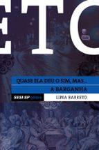 Lima Barreto - Quase ela deu o sim e A barganha (ebook)