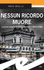 Nessun ricordo muore. La prima indagine di Teresa Maritano e Marco Ardini (ebook)