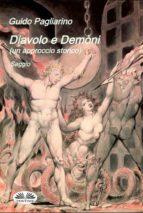 Diavolo e Demòni (un approccio storico) Saggio (ebook)
