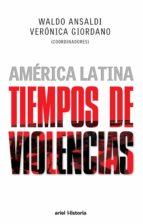 América Latina. Tiempos de violencias (ebook)