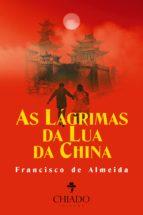 AS LÁGRIMAS DA LUA DA CHINA