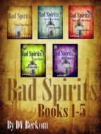 BAD SPIRITS (BOOKS 1-5)