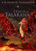 Le Pietre di Talarana II - L'Erede di Talarana (ebook)