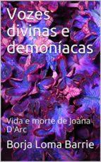 Vozes Divinas E Demoníacas. Vida E Morte De Joana D'arc. (ebook)