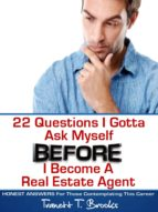22 Questions I Gotta Ask Myself BEFORE I Become a Real Estate Agent (ebook)